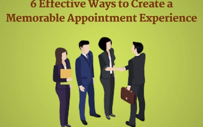 Memorable Appointment Experience