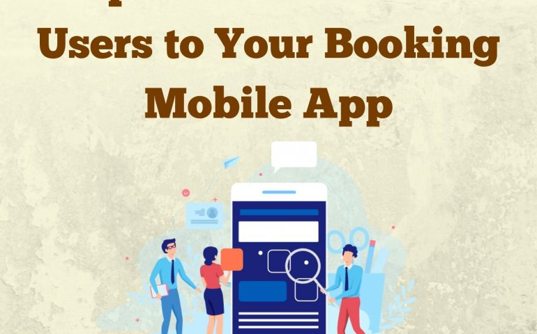 Tips to Attract New Users to Your Booking Mobile App