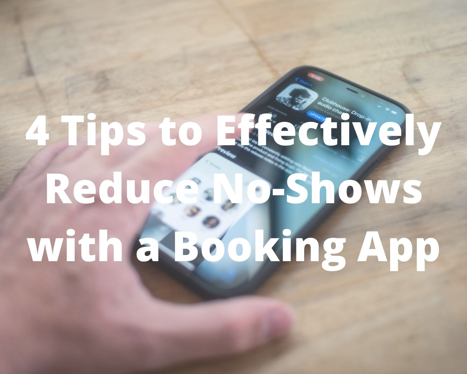 Know about 4 amazing tips that will enable you to effectively minimize no-shows with the help of an easy-to-use booking app.